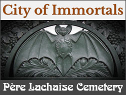 City of Immortals - Père Lachaise Cemetery